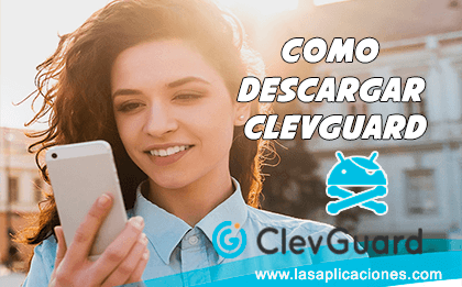 Como Descargar ClevGuard en Android