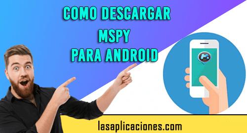 Como Descargar mSpy Para Android